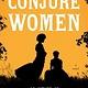 Random House Trade Paperbacks Conjure Women: A novel