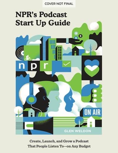 Ten Speed Press NPR's Podcast Start Up Guide