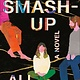 Random House The Smash-Up: A novel