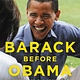 Ecco Barack Before Obama: Life Before the Presidency