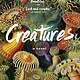 Algonquin Books Creatures: A novel