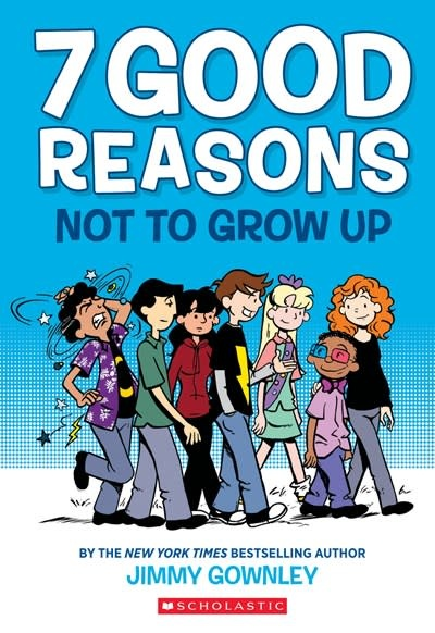Graphix 7 Good Reasons Not to Grow Up