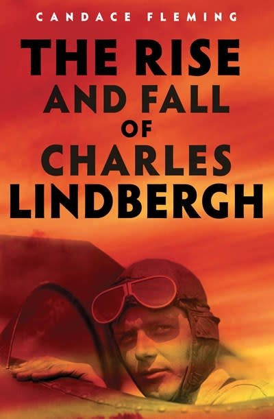 Schwartz & Wade The Rise and Fall of Charles Lindbergh