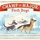 Dial Books Champ and Major: First Dogs
