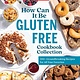 America's Test Kitchen How Can It Be Gluten Free Cookbook Collection