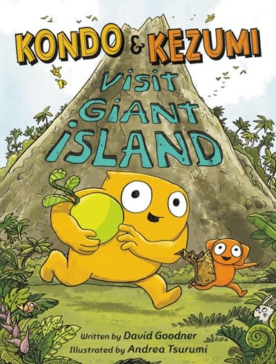 Little, Brown Books for Young Readers Kondo & Kezumi Visit Giant Island