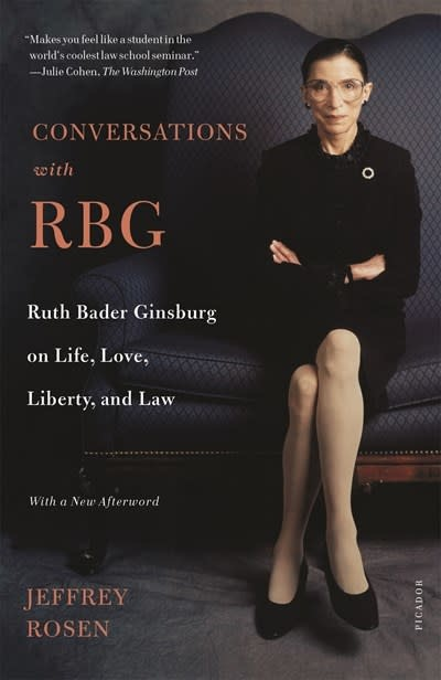 Picador Conversations with RBG: Ruth Bader Ginsburg on Life, Love, Liberty, and Law