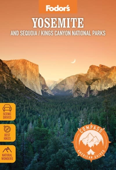 Fodor's Travel Fodor's Compass American Guides: Yosemite and Sequoia/Kings Canyon National Parks