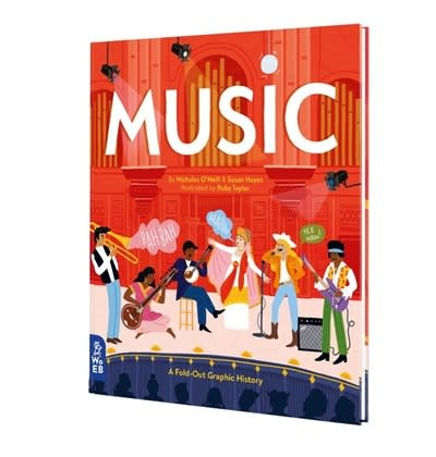 What on Earth Books Music: A Fold-Out Graphic History ( Fold-Out Graphic History )