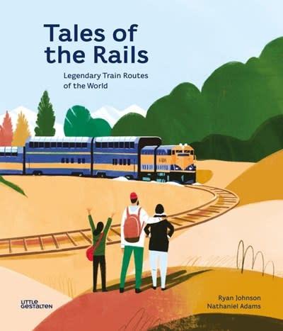 Little Gestalten Tales of the Rails