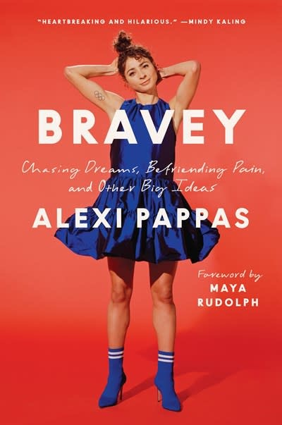 The Dial Press Bravey: Chasing Dreams, Befriending Pain, and Other Big Ideas