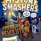 Random House Books for Young Readers History Smashers: The American Revolution