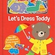 Random House Books for Young Readers Let's Dress Teddy