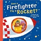 Random House Books for Young Readers Does a Firefighter Fly a Rocket?
