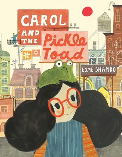 Tundra Books Carol and the Pickle-Toad
