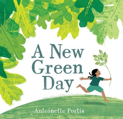 Neal Porter Books A New Green Day