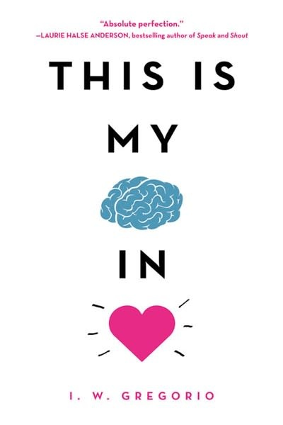Little, Brown Books for Young Readers This Is My Brain in Love