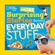 National Geographic Kids More Surprising Stories Behind Everyday Stuff
