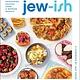 Houghton Mifflin Harcourt Jew-ish: A Cookbook: Reinvented Recipes from a Modern Mensch