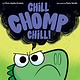 HMH Books for Young Readers Chill, Chomp, Chill!