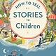 Houghton Mifflin Harcourt How to Tell Stories to Children