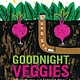 HMH Books for Young Readers Goodnight, Veggies (Board Book)