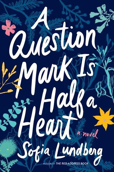 Houghton Mifflin Harcourt A Question Mark Is Half a Heart: A novel