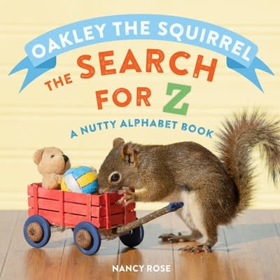 Workman Publishing Company Oakley the Squirrel: The Search for Z