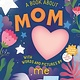 Workman Publishing Company A Book about Mom with Words and Pictures by Me