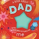 Workman Publishing Company A Book about Dad with Words and Pictures by Me