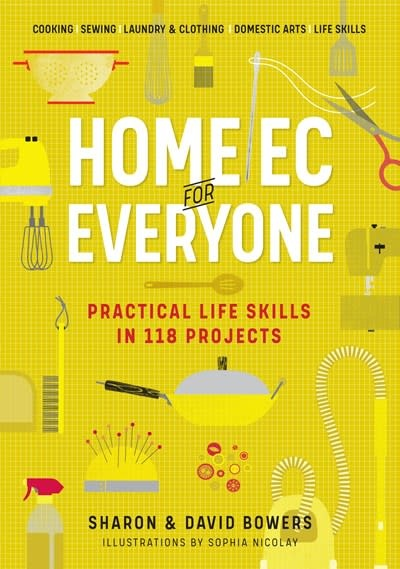 Workman Publishing Company Home Ec for Everyone: Practical Life Skills in 118 Projects