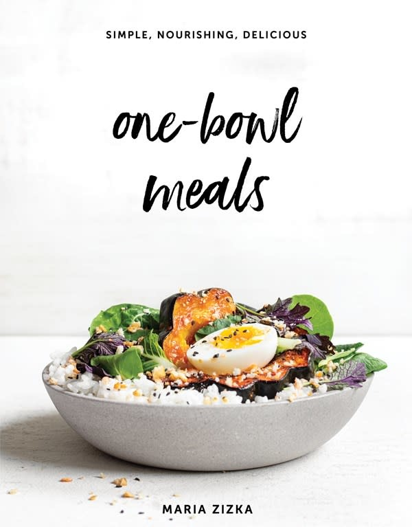 Artisan One-Bowl Meals: Simple, Nourishing, Delicious