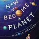 Algonquin Young Readers How to Become a Planet