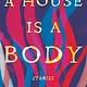 Algonquin Books A House Is a Body