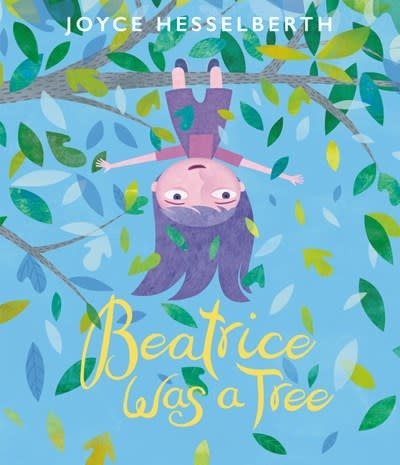 Greenwillow Books Beatrice Was a Tree