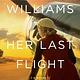 William Morrow Paperbacks Her Last Flight: A novel