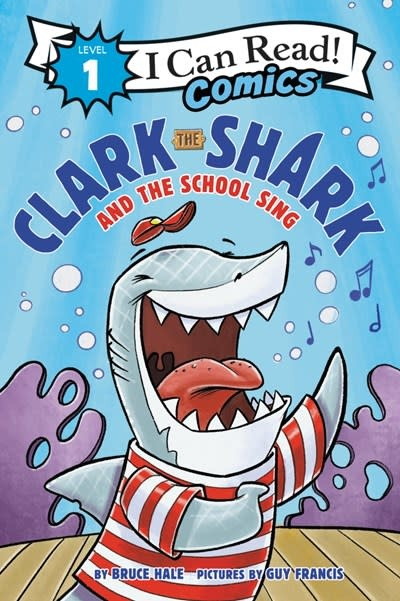 HarperAlley Clark the Shark: The School Sing (I Can Read!, Lvl 1)