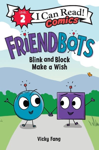 HarperAlley Friendbots: Blink and Block Make a Wish (I Can Read!, Lvl 2)