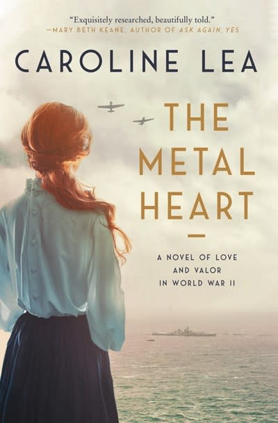 Harper Perennial The Metal Heart: A novel of love and valor in World War II