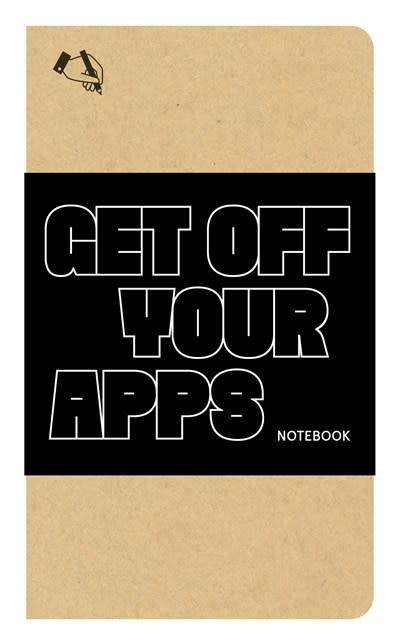 Princeton Architectural Press Get Off Your Apps Notebook