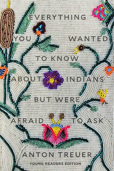 Levine Querido Everything You Wanted to Know About Indians But Were Afraid to Ask