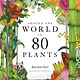 Laurence King Publishing Around the World in 80 Plants
