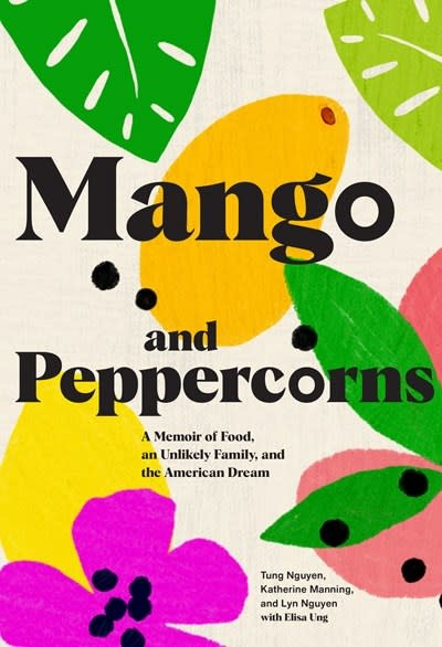 Chronicle Books Mango and Peppercorns: A Memoir of Food, an Unlikely Family, & the American Dream