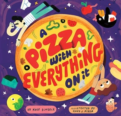 Chronicle Books A Pizza with Everything on It