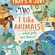 Kane Miller I Like Animals… What Jobs Are There?
