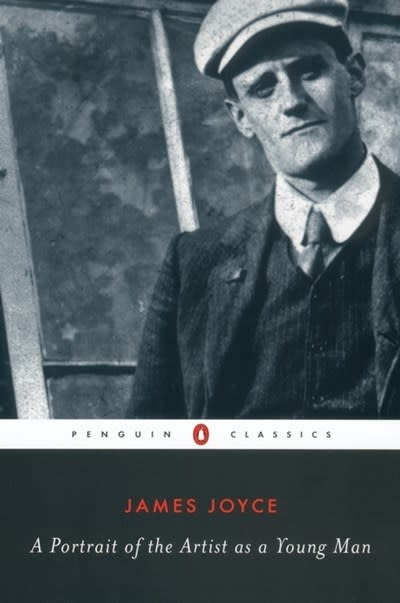 Penguin Classics A Portrait of the Artist as a Young Man (Penguin Classics)