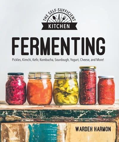 Alpha Fermenting: Pickles, Kimchi, Kefir, Kombucha, Sourdough, Yogurt, Cheese, & More!