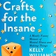 G.P. Putnam's Sons Easy Crafts for the Insane