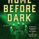 Dutton Home Before Dark: A novel