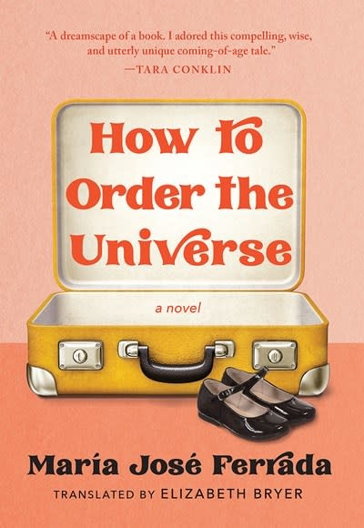Tin House Books How to Order the Universe: A novel